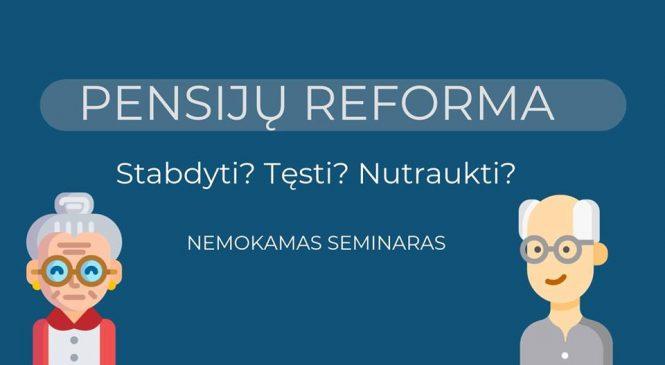 Kviečiame į pensijų reformos seminarą
