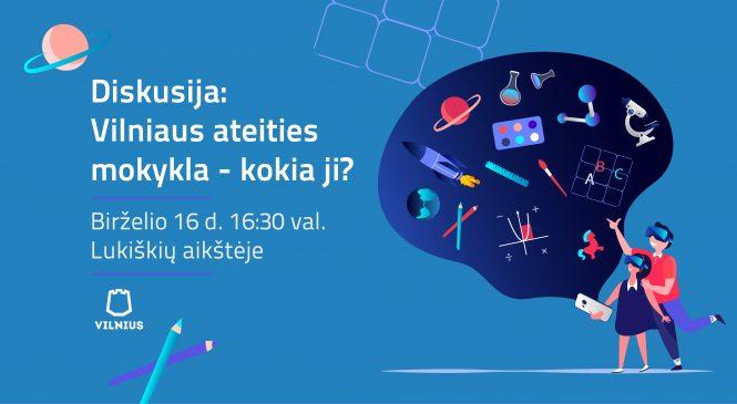 Vilniaus ateities mokykla: kokia ji?