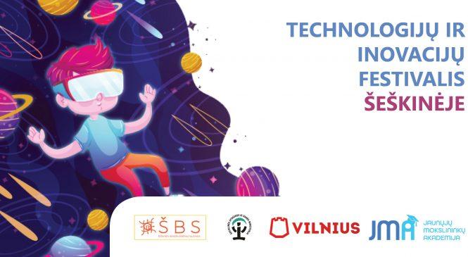 Inovacijų ir technologijų festivalis Trys Šeškinės kartos